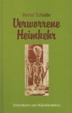 Schwabe, Helmut Verworrene Heimkehr