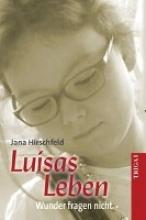 Hirschfeld, Jana Luisas Leben