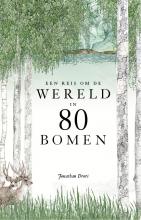 Jonathan Drori , Een reis om de wereld in 80 bomen