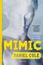 Daniel Cole , Mimic