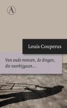 Louis  Couperus Van oude mensen, de dingen, die voorbijgaan...