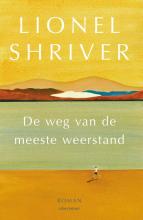Lionel Shriver , De weg van de meeste weerstand