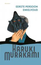 Haruki Murakami , Eerste persoon enkelvoud