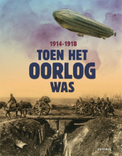 Liesbeth Rosendaal Annemiek de Groot  Roos Jans  Juul Lelieveld, Toen het oorlog was, 1914-1918