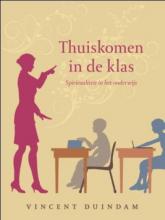 Vincent Duindam , Thuiskomen in de klas
