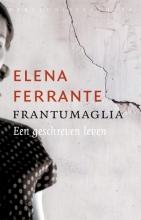 Elena Ferrante , Frantumaglia