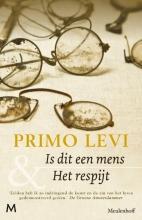 Primo  Levi Is dit een mens & Het respijt
