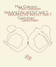 Max  Greyson Waanzin went niet