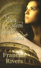 Francine Rivers , Een stem in de wind