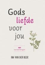 Ina van der Beek , Gods liefde voor jou