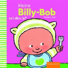 Pauline Oud , Kleine Billy-Bob eet alles op!