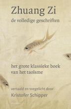 Kristofer  Schipper Zhuang Zi - de volledige geschriften