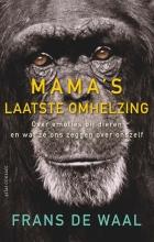 Frans de Waal Mama`s laatste omhelzing