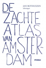 Jan Rothuizen , De zachte atlas van Amsterdam