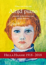 Ellen van Lelyveld Altijd Piano - muziek in het leven van Hella Haasse, Boek met 2 cd`s