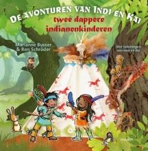 Marianne  Busser, Ron  Schröder De avonturen van indi en Kai - Twee dappere indianenkinderen
