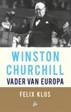 Felix  Klos Winston Churchill, vader van Europa