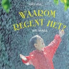 Wil  Mara Waarom regent het?