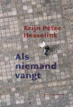 Krijn Peter  Hesselink Als niemand vangt