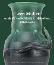 Bert-Jan  Baas, Koos van Brakel, Dennis van den Hoek, Frits  Muller Leen Muller en de Plateelbakkerij Zuid-Holland (1898-1936)