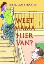 Peter van Straaten Weet mama hiervan?