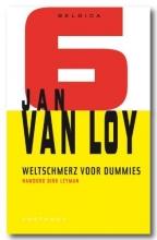 Jan Van Loy Belgica Weltschmerz voor dummies
