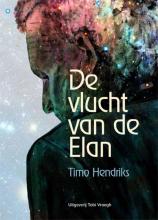 Timo Hendriks , De vlucht van de Elan