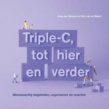 Dick van de Weerd Hans van Wouwe, Triple-C, tot hier en verder
