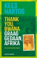 Kees  Hartog Thank you, bwana Graag gedaan, Afrika