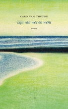 Caro Van Thuyne , Lijn van wee en wens