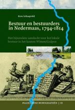 Kees Schaapveld , Bestuur en bestuurders in Nedermaas, 1794-1814