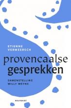 Willy Weyns Etienne Vermeersch, Provençaalse gesprekken