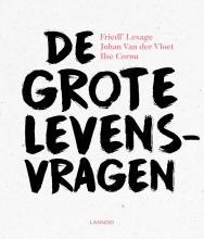 Friedl`  Lesage, Johan van der Vloet, Ilse  Cornu De grote levensvragen
