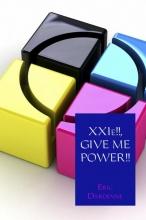 Eric  Dardenne XXIe!!, GIVE ME POWER!!