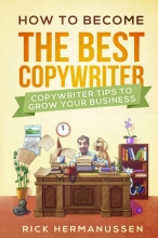 Rick  Hermanussen How to become the best Copywriter
