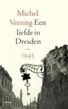 Michel  Veering Een liefde in Dresden