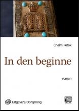 Chaim  Potok In den beginne - grote letter uitgave