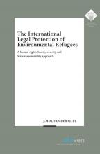 J.M.M. van der Vliet , The International Legal Protection of Environmental Refugees