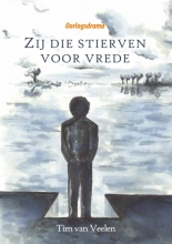 Tim van Veelen , Zij die stierven voor vrede