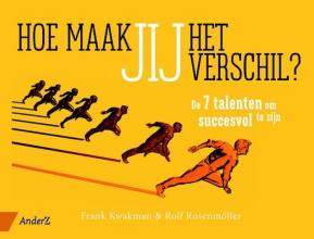 Rolf Rosenmöller Frank Kwakman, Hoe maak jij het verschil?
