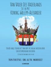 A.F.W. Morselt Ton Toutnu, Van vader des Vaderlands tot en met Koning Willem-Alexander