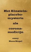 Hans Siepel , Het Einstein-placebo-mysterie als corona-medicijn