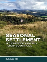 , Seasonal Settlement in the Medieval and Early Modern Countryside