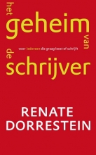 Renate  Dorrestein Het geheim van de schrijver