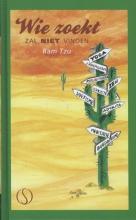 Ram Tzu , Wie zoekt zal niet vinden