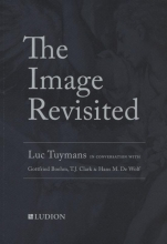 Luc Tuymans Hans De Wolf  T.J. Clark  Gottfried Böhm, The image revisited
