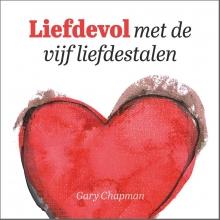 Gary Chapman , Liefdevol met de vijf liefdestalen