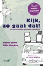 Ellie Norden Tischa Neve, Kijk, zo gaat dat!