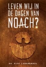 Dick Langhenkel , Leven wij in de dagen van Noach?