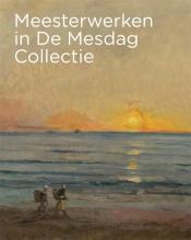 Renske Suijver Maite van Dijk, Meesterwerken in De Mesdag Collectie
